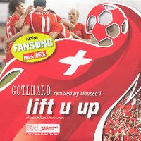 Cover Gotthard - Lift U Up [Remixed By Mousse T.]